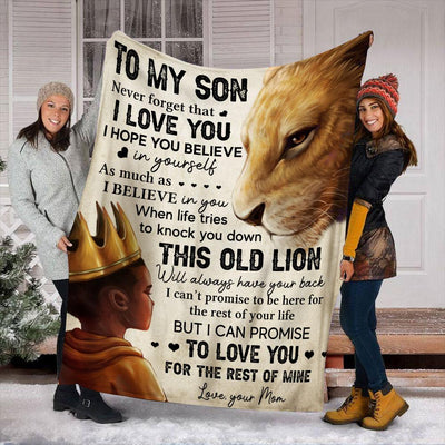 Lion Mom To My Son Never Forget That I Love You I Hope You Believe In Yourself As Much As Believe In you- Fleece Blanket