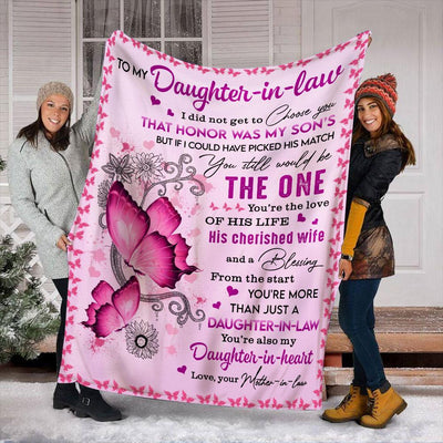 Butterfly Mom To My Daughter-In-law I Did Not Get To Choose You That Honor Was My Son's But If Could Have Picked His Match Fleece Blanket