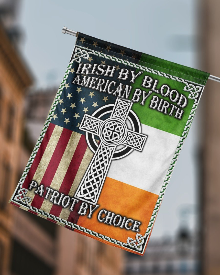 Patrick's Day Gift - Patrick's Day House Flag - Irish By Blood American By Birth Patriot By Choice