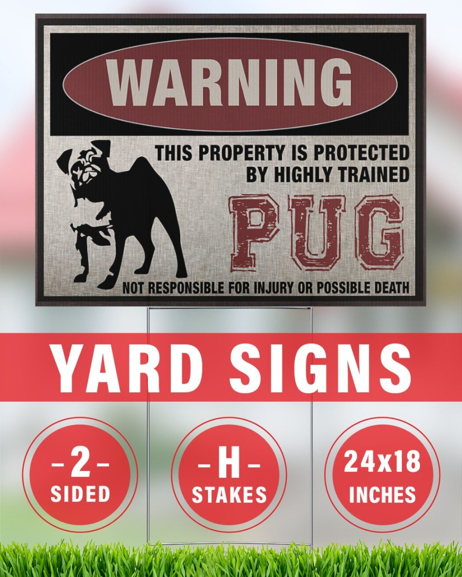 PUG Dog Warning This Property Is Protected - Yard Sign