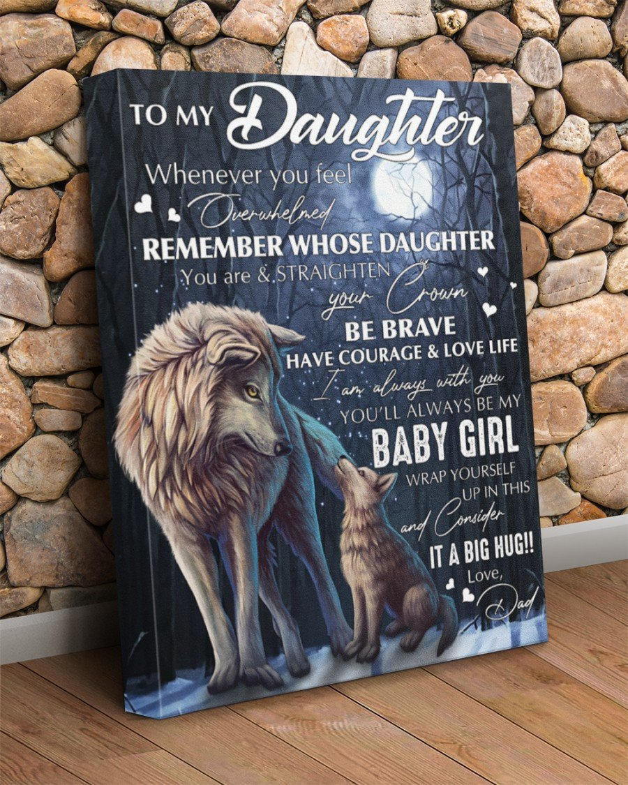 Wolf Dad To My Daughter Canvas Whenever You Feel Overwhelmed Remember Whose Daughter You Are & Straighten Your Crown