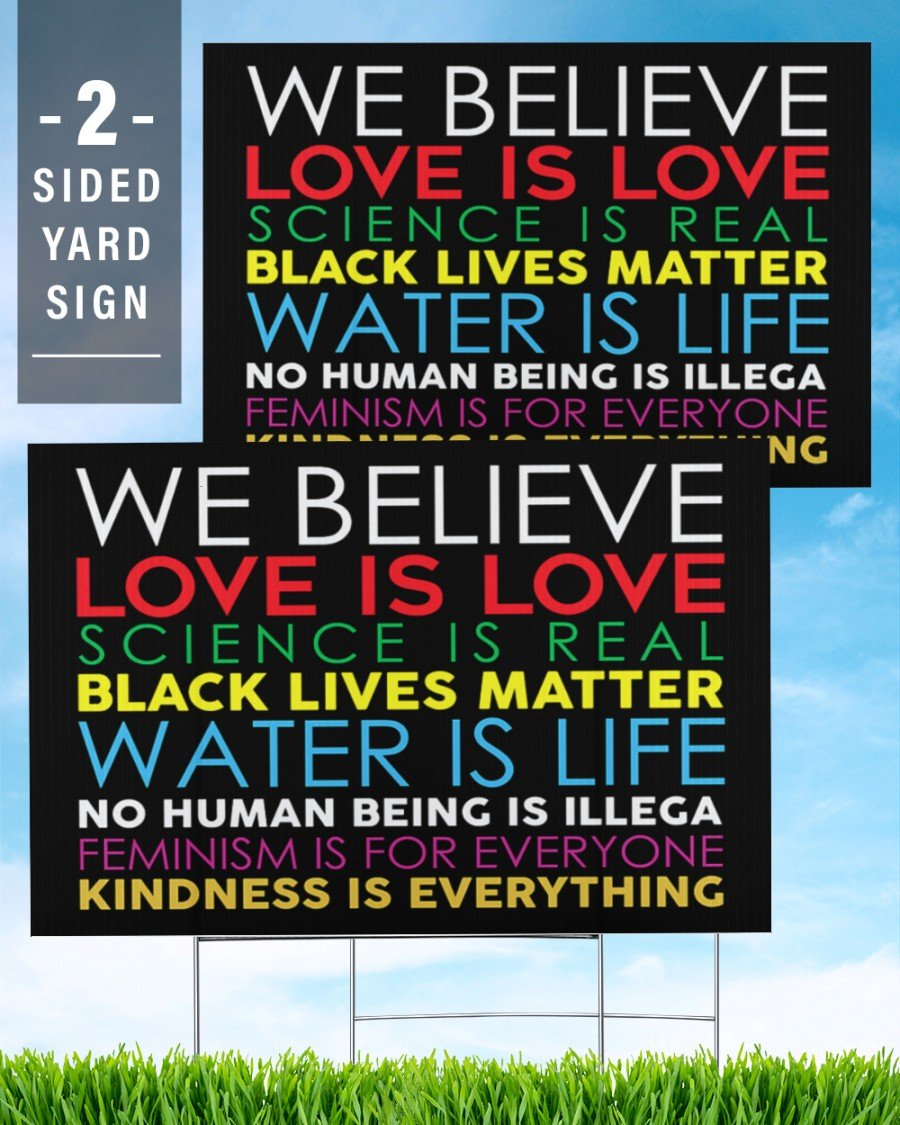 Black Lives Matter We Believe Love Is Love - Yard Sign