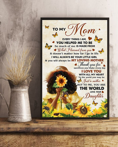 Black Daughter To My Mom Poster - Everything I Am - Mother's Day Poster For Mom - Black Woman And Flower