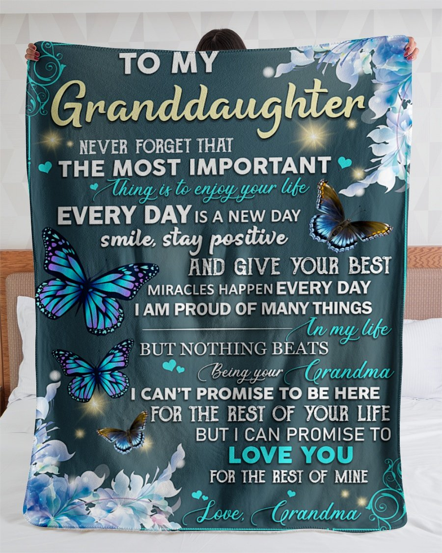 Butterfly Grandma To My Granddaughter Never Forget That The Most Important Thing Is To Enjoy Your Life Every day is A New Day Fleece Blanket