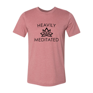 Heavily Meditated Shirt