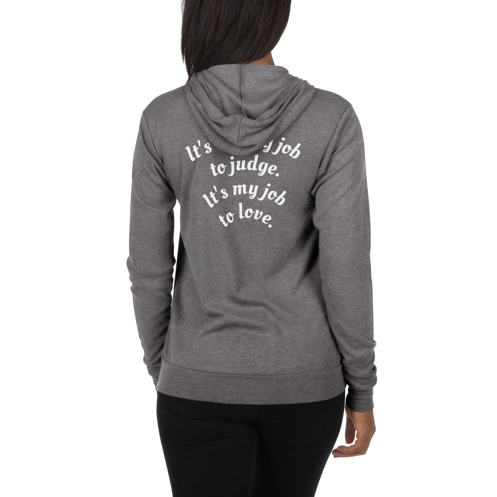 Unisex zip hoodie - It's my job to love