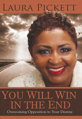 You Will Win in the End: Overcoming Opposition to Your Destiny (Book)