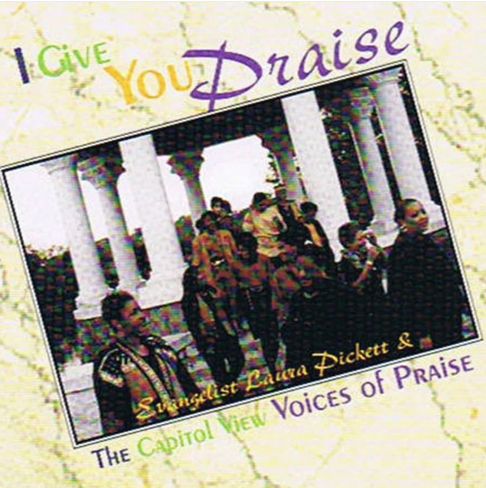 Laura Pickett & the Voices of Praise  I Give You Praise (Music CD)