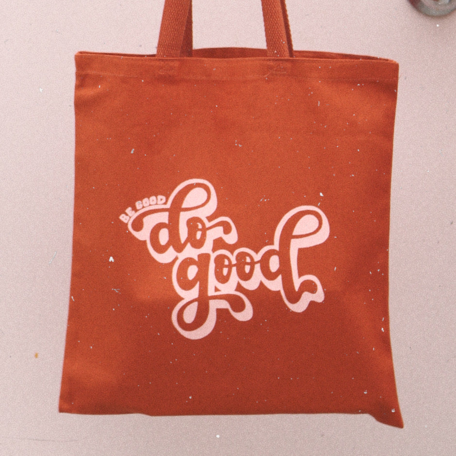 Be Good, Do Good - Tote Bag