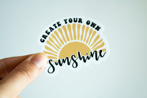 Create Your Own Sunshine - Sticker