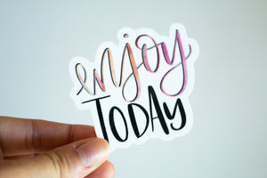 Enjoy Today - Sticker