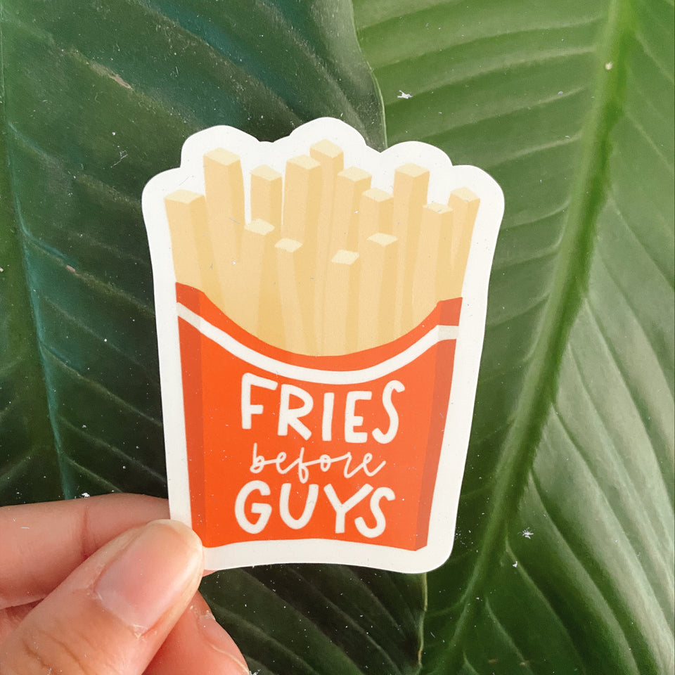 Fries Before Guys - Sticker
