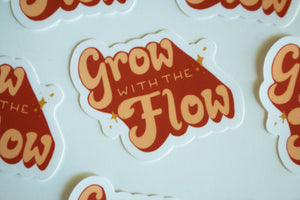 Grow With The Flow - Sticker