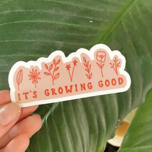 It's Growing Good - Sticker