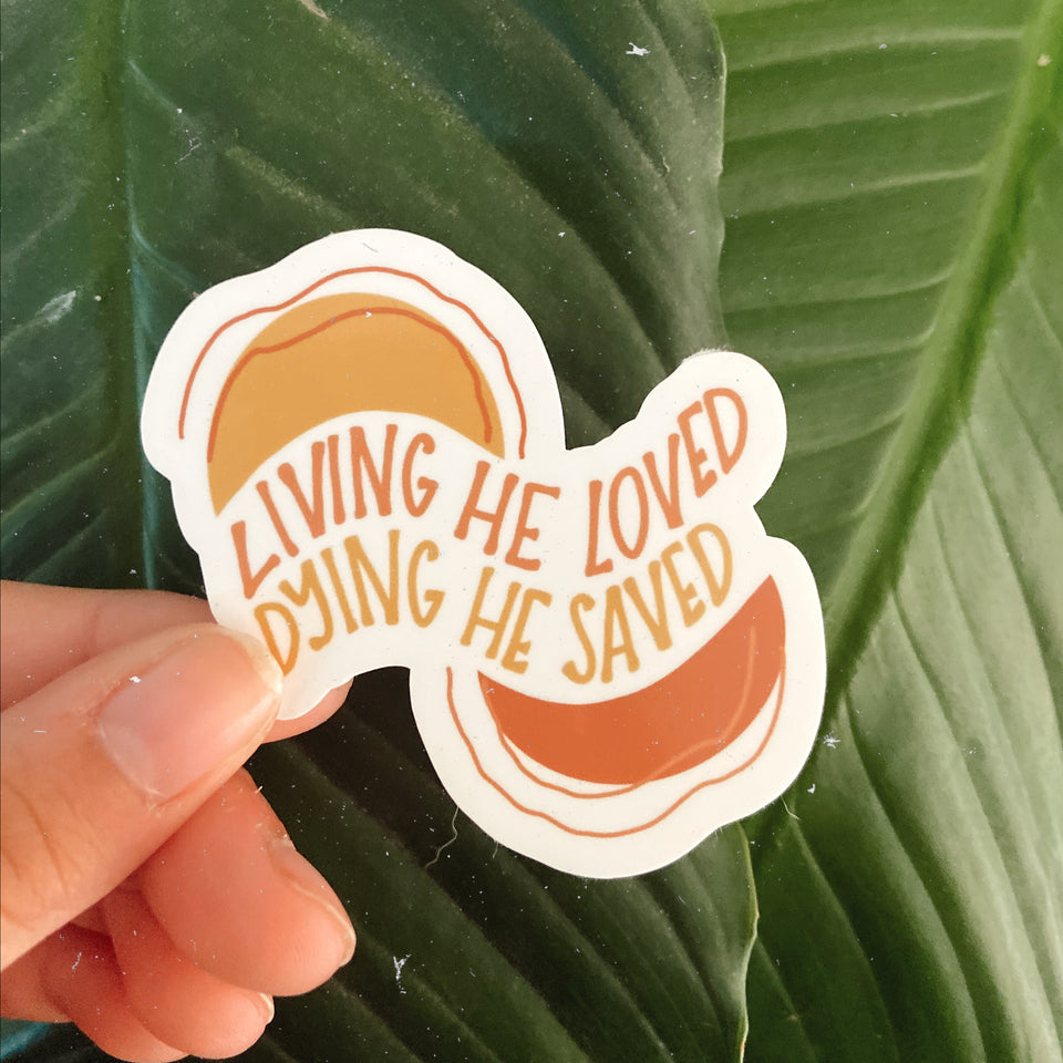 Living, Dying - Sticker