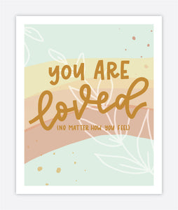 You Are Loved - Print