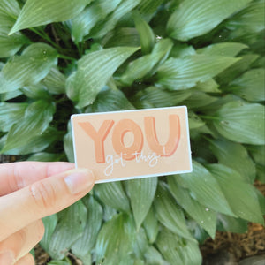 You Got This - Sticker