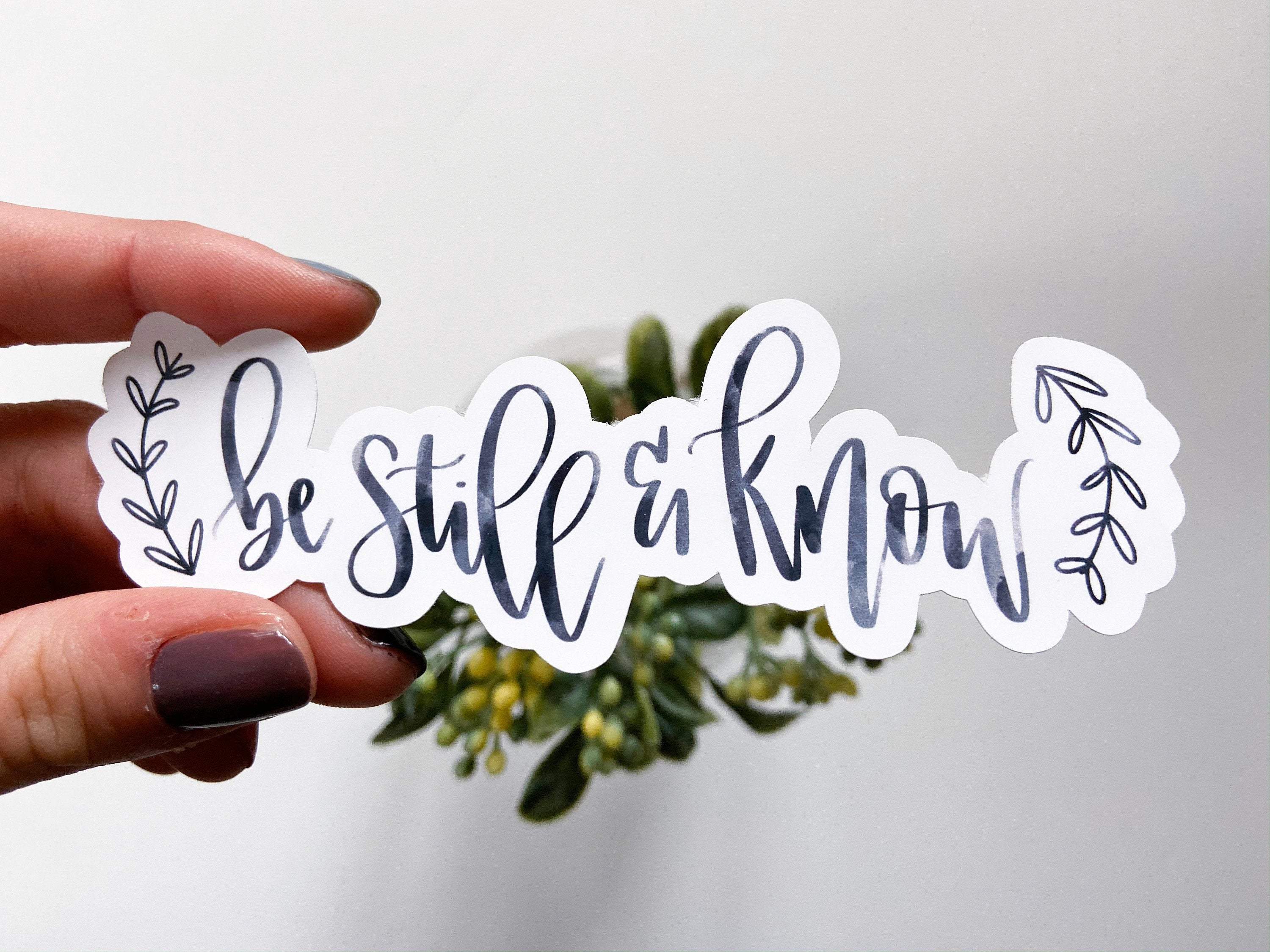Be Still and Know - Sticker