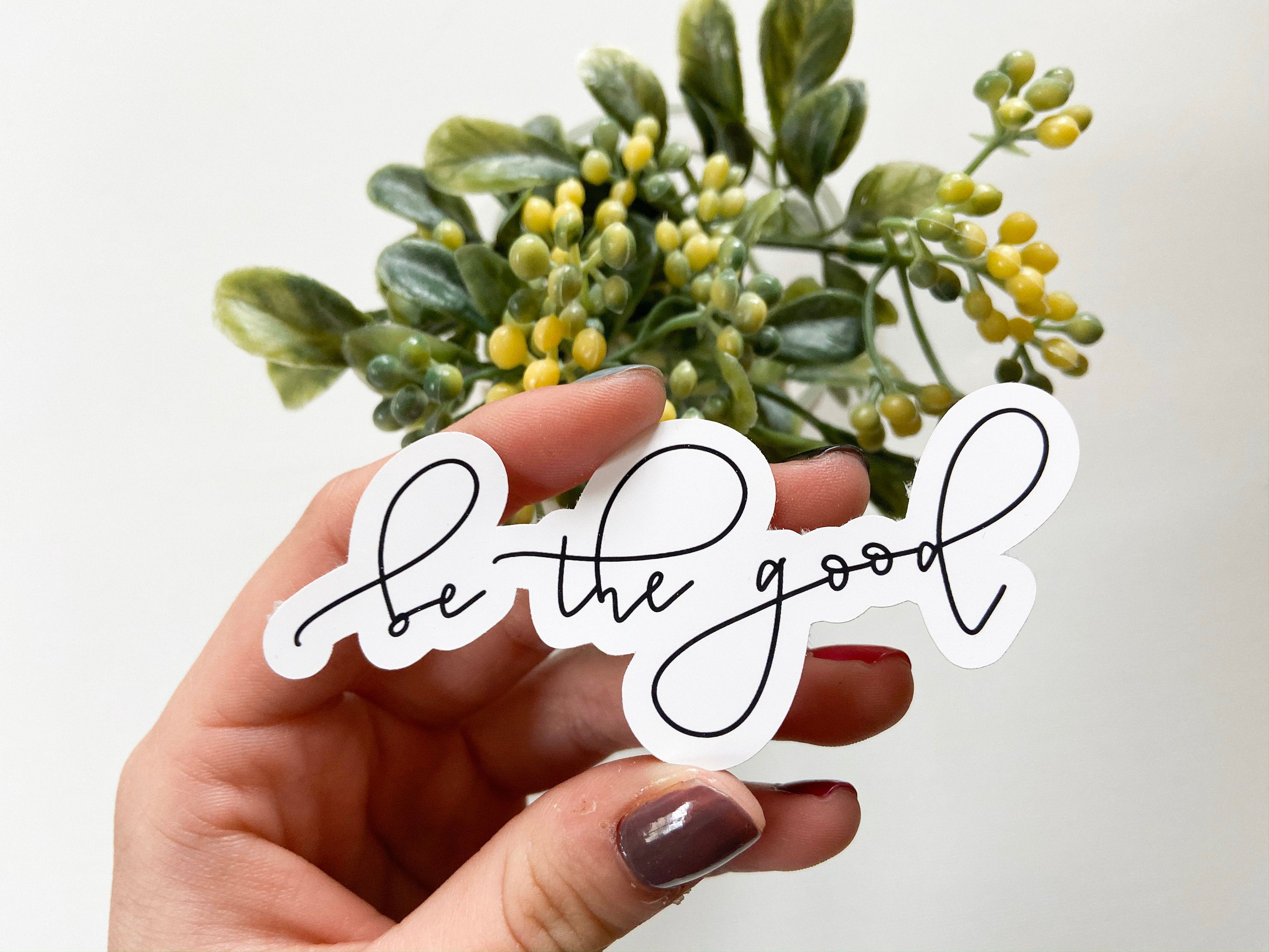 Be The Good - Sticker