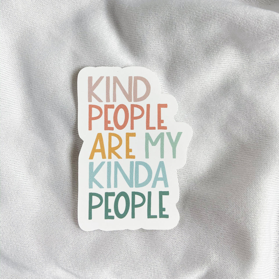 Kind People Are My Kinda People - Sticker