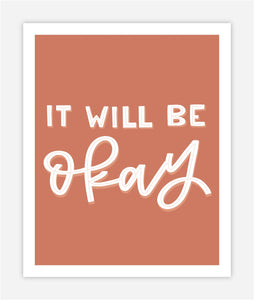 It Will Be Okay - Print
