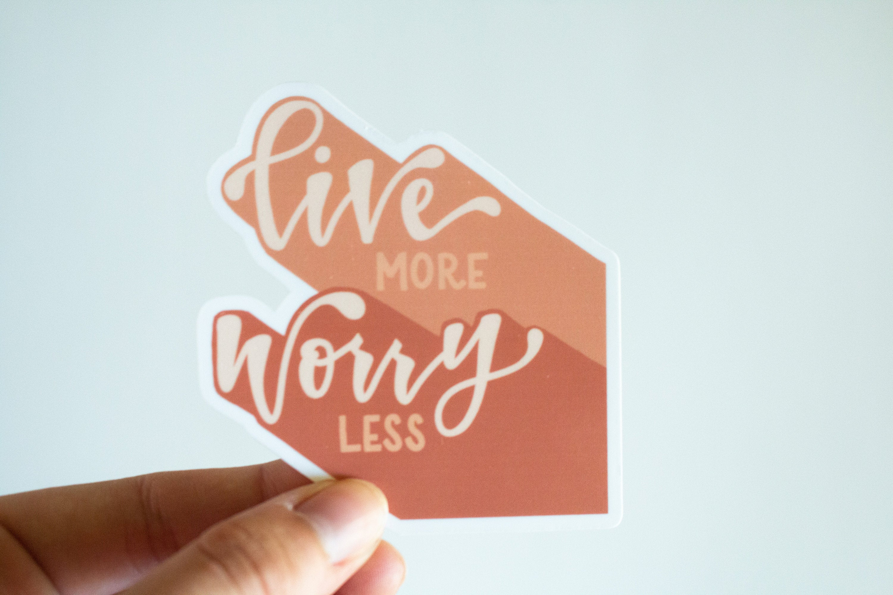 Live More, Worry Less - Sticker