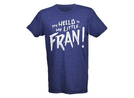 Say Hello to My Little Fran Men's CrossFit-style t-Shirts---G2OH(Indigo)