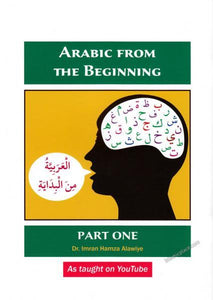 Arabic from the Beginning - Part One - As taught on YouTube Arabic from the Beginning - Part One - As taught on YouTube Arabic from the Beginning - Part One - As taught on YouTube