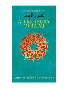 A TREASURY OF RUMI ;   Guidance on the path of Wisdom and unity