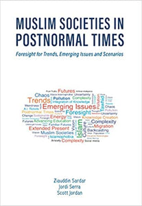 Muslim Societies in Post normal Times: Foresight for Trends, Emerging Issues and Scenarios