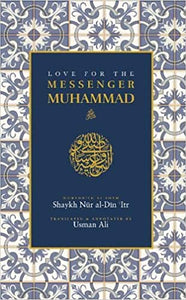 LOVE FOR THE MESSENGER MUHAMMAD SAW