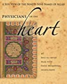 Physicians of the Heart: A Sufi View of the Ninety-Nine Names of Allah  Book
