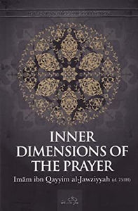 Inner Dimensions of The Prayer   ,Ibn.Qayyim