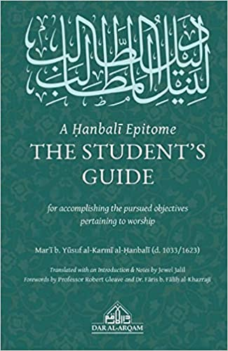 A Hanbali Epitome: The Student's Guide Hardcover – 13 Oct. 2020 by Mari b. Yusuf al-Karmi (Author), Jewel Jalil (Translator)