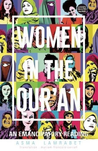 WOMEN IN THE QURAN ,AN EMANCIPATORY READING
