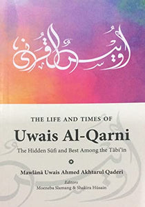 The Life and Times of Uwais al-Qarni