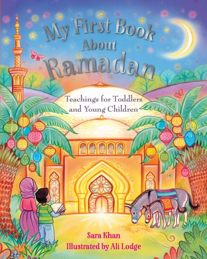 MY First Book about Ramadan  ,Teachings for toddlers and Young Children