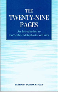 "A.E. Affifi  The Twenty-Nine Pages: Introduction to Ibn 'Arabi's ""Metaphysics of Unity"""