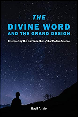 THE DIVINE WORD AND THE GRAND DESIGN    ,Interpreting the Quran in the light of Modern Science