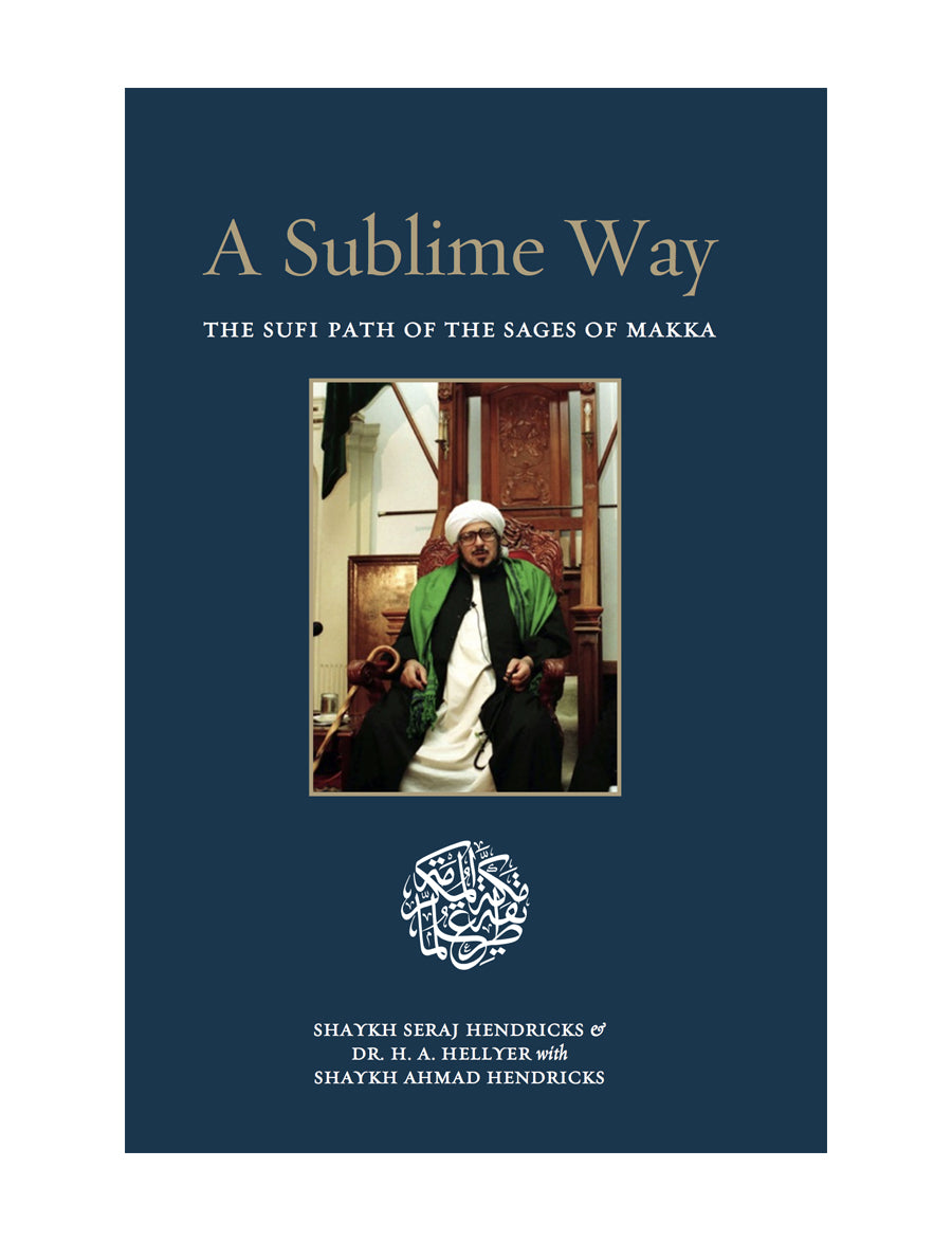 A Sublime Way: The Sufi Path of the Sages of Makka (HARDBACK)
