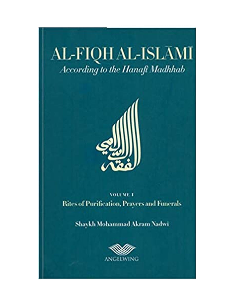 Al Fiqq al Islami  according to the Hanafi Madhab vol ii . Rites of Zakah Hajj , Fasting
