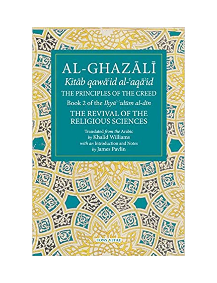 Al-Ghazali: the Book of Belief : Book 2. the Revival of Religious Studies