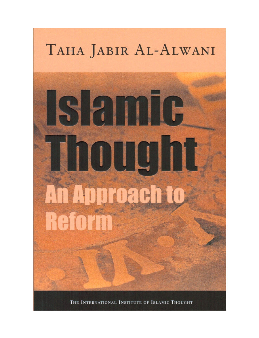 Islamic Thought : An Approach to Reform