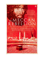 Load image into Gallery viewer, The Meccan Rebellion: The Story of Juhayman al-Utaybi Revisited
