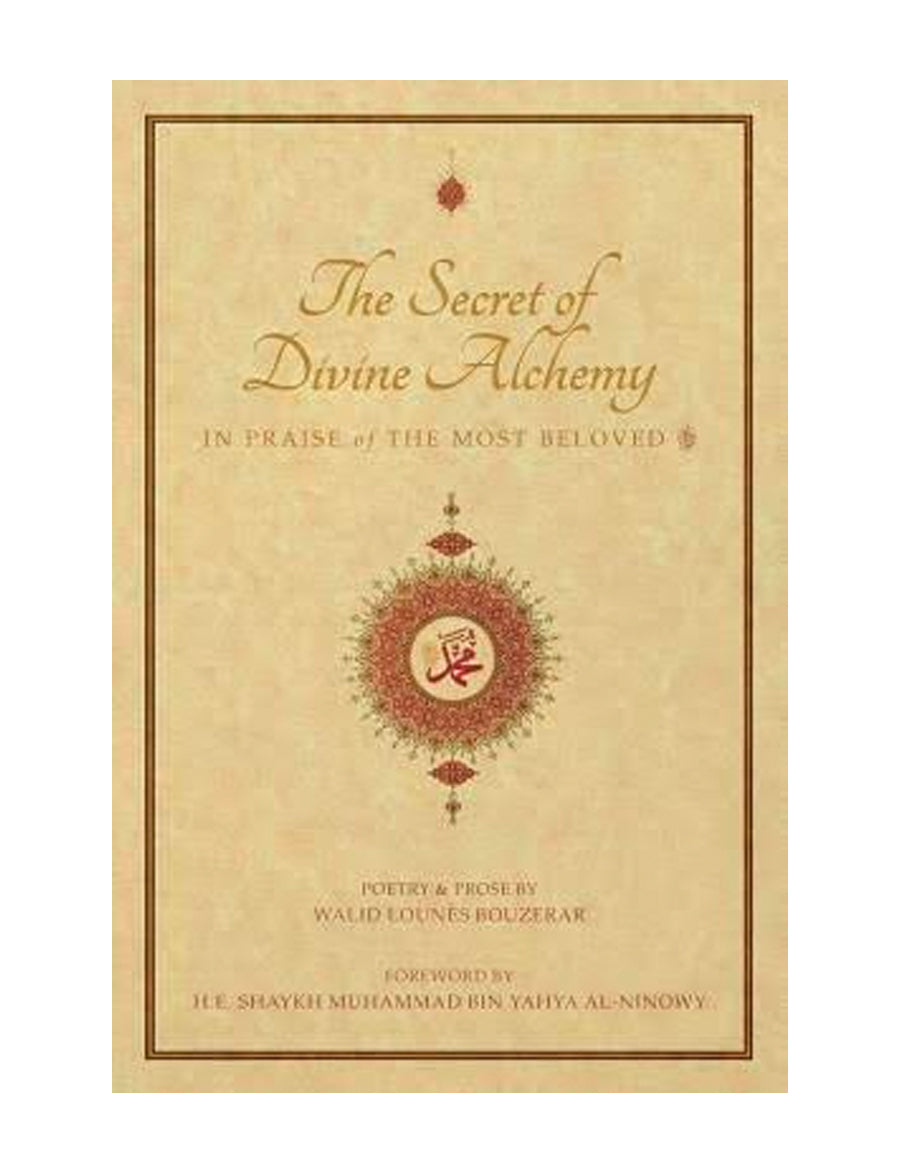 The Secret of Divine Alchemy: In Praise of the Most Beloved