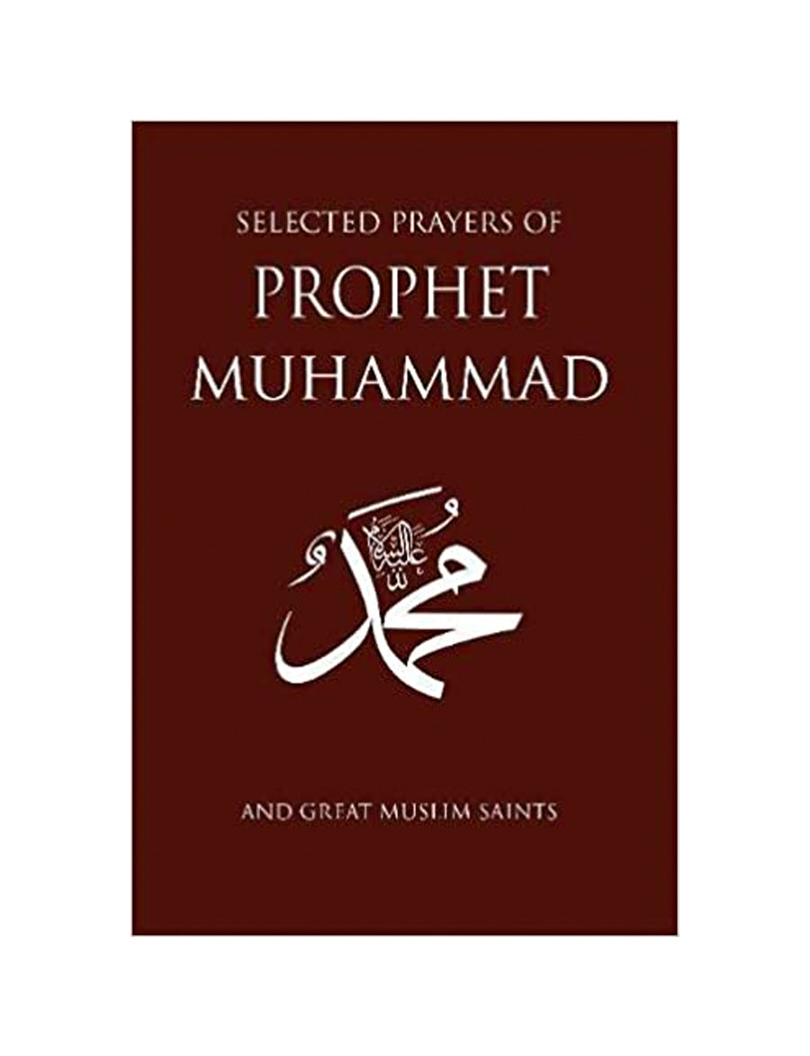 Selected Prayers of Prophet Muhammad and great saints