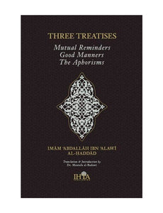 Three Treatises: Mutual Reminders, Good Manner, The Aphorisms