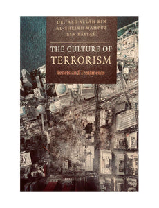 The Culture of Terrorism - Tenets and Treatments