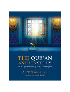 The Qur'an and Its Study: An In-depth Explanation of Islam's Sacred Scripture