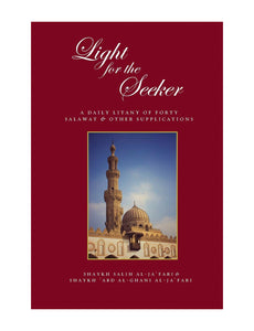 Light for the Seeker: A Daily Litany of Forty Salawat & other Supplications